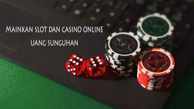 Mainkan Game Slot & Casino Online Uang Nyata